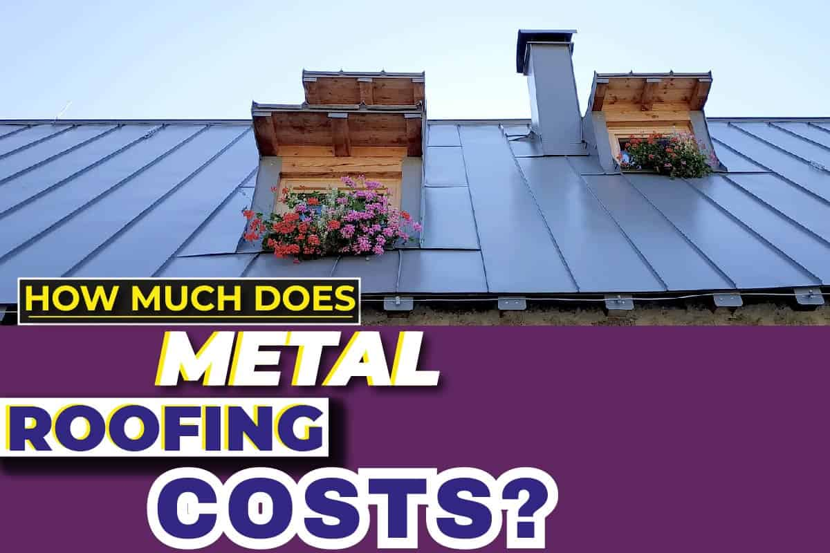 How Much Does Metal Roofing Costs