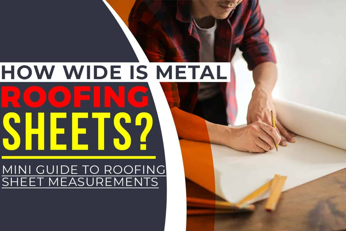 How Wide Is Metal Roofing Sheets