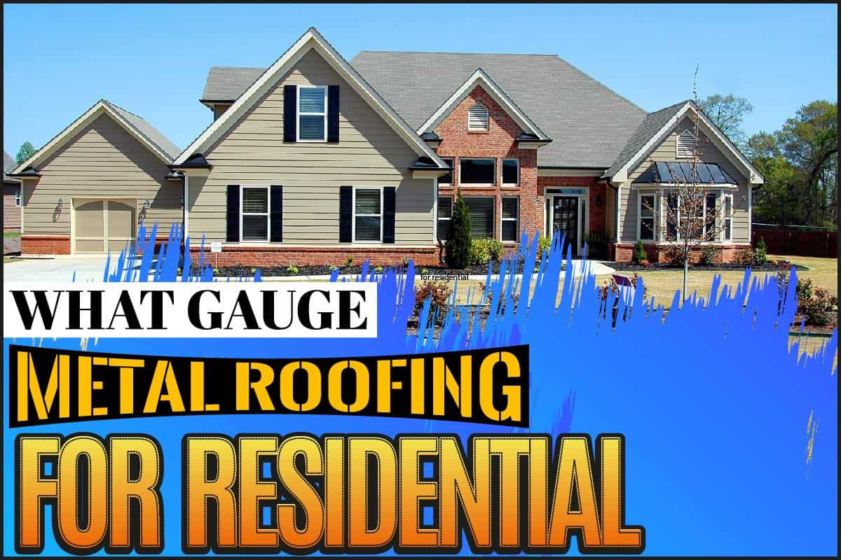 What gauge metal roofing for residential